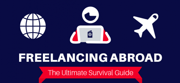 Freelancing Abroad Ultimate Survival Guide